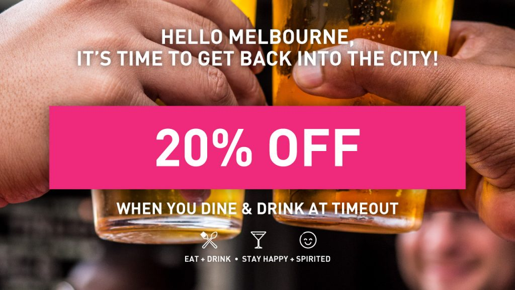 20 percent off when you dine at Timeout Fed Square